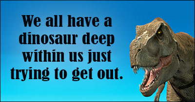 Quotes About Dinosaurs